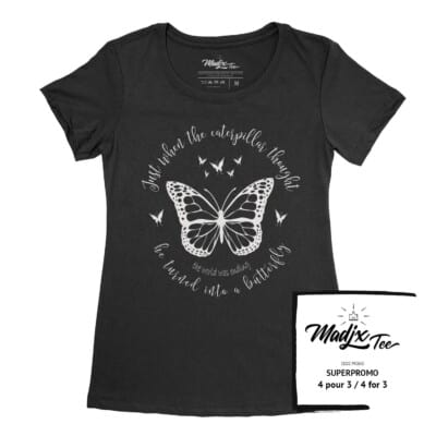 juste when a caterpillar thought the world was ending he turn into a butterfly t-shirt de papillon Quebec