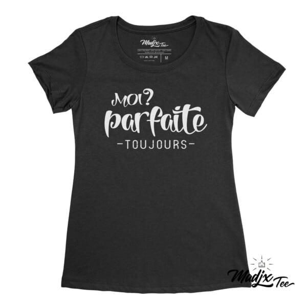 Moi? parfaite toujours t-shirt pour femme 1