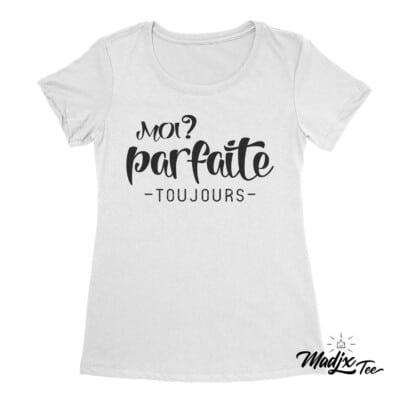 Moi? parfaite toujours t-shirt pour femme 6