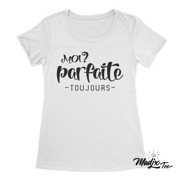 Moi? parfaite toujours t-shirt pour femme 3