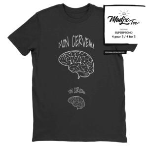 Mon cerveau ton cerveau, Tshirt humoristique, tshirt drôle