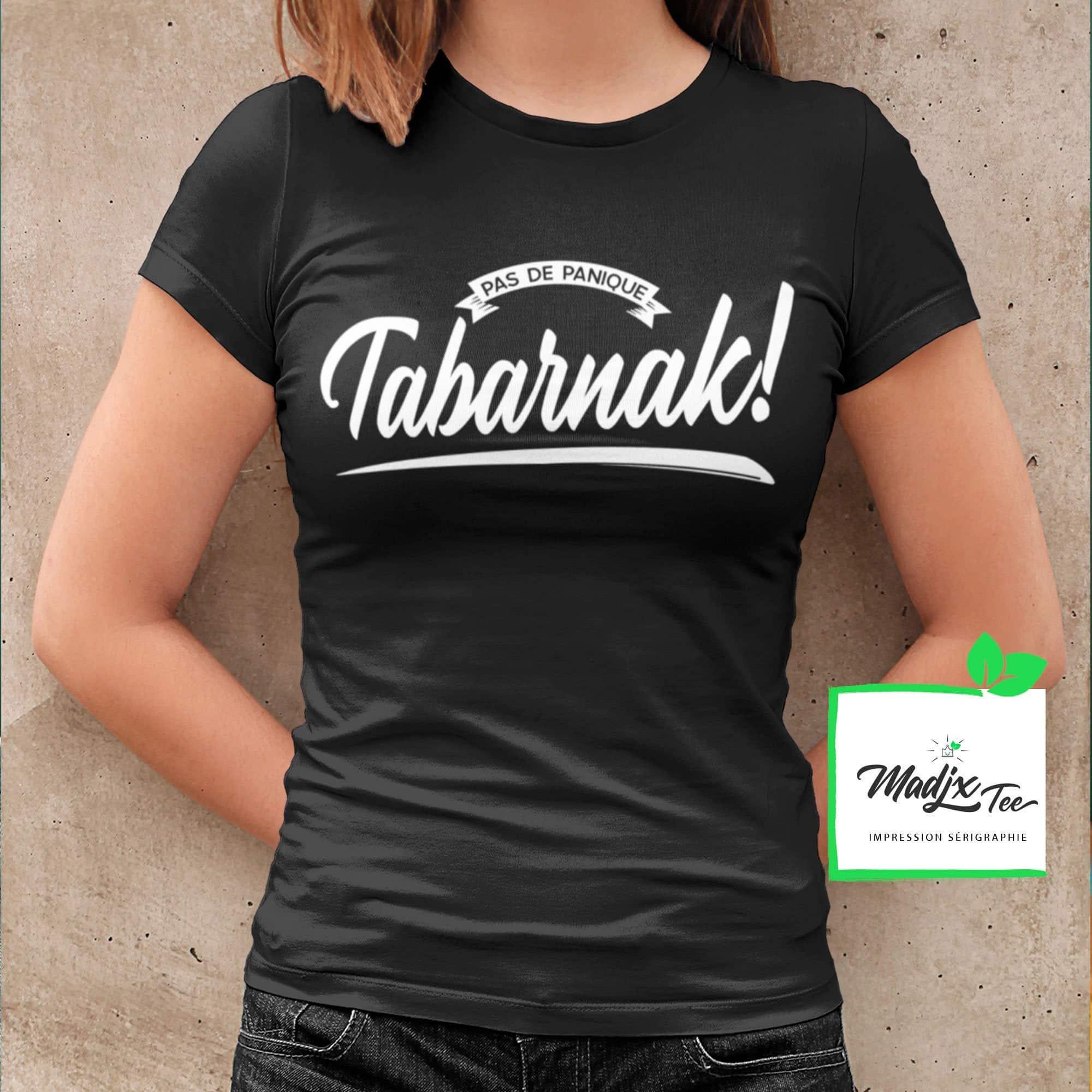 Pas de Panique Tabarnak! t-shirt pour femme