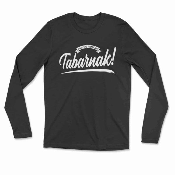 Pas-de-panaique-TABARNAK-manche-longue-unisexe-imprime-par-serigraphie-par-nous-ici-a-Quebec
