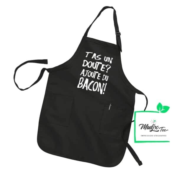 tablier tu as un doute ajoute du Bacon